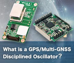 Technology : What is a GPS/Multi-GNSS Disciplined Oscillator (GPSDO/GNSSDO)?