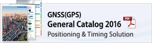 GNSS(GPS) General Catalog 2016 Positioning & Timing Solution