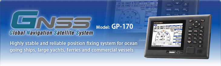 GPS GP-170 Highly stable and precise position fixing system for ocean going ships, large yachts, ferries and commercial vessels