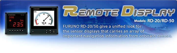 FURUNO RD-20/50 give a unified look for the sensor displays that carries an array of important navigation information from onboard sensors.