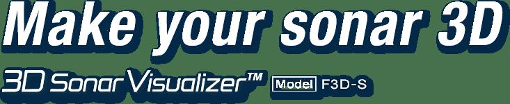 Make your sonar 3D. 3D Sonar Visualizer F3D-S